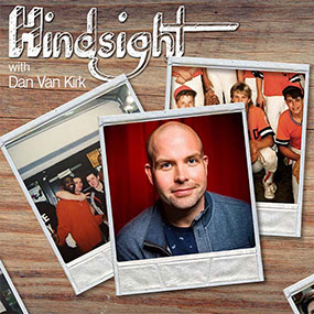 Hindsight with Daniel Van Kirk
